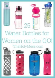 25 Water Bottles for Women on the Go!|The Holy Mess