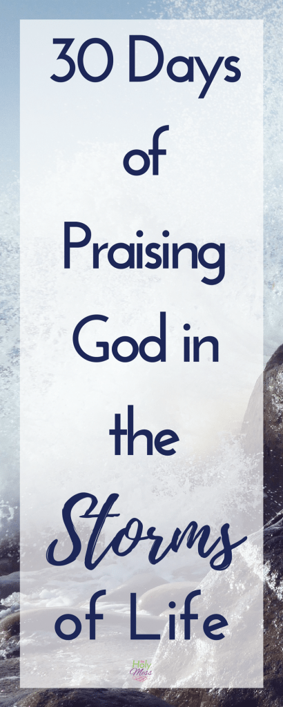 30 Days of Praising God in the Storms of Life|The Holy Mess