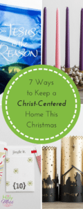 7 Ways to Keep a Christ-Centered Home This Christmas|The Holy Mess