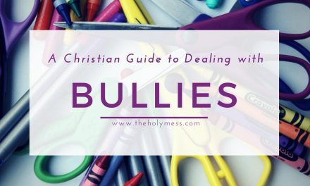 A Christian's Guide to Dealing with Bullies