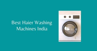 Best Haier Washing Machines in India