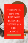 7 Helpful Tips for the Home business owner and a Free Ebook