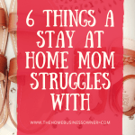 6 things a Stay at home mom struggles with