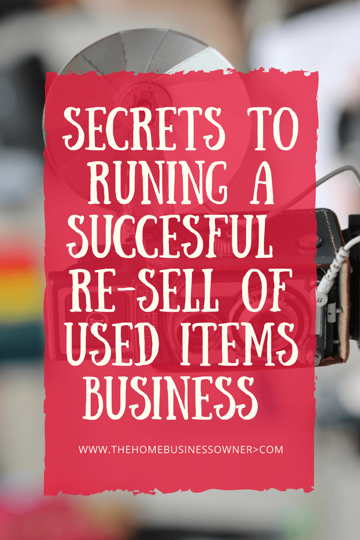 Secrets to Running Re-sell of Used Items business