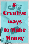 8 Incredibly Creative ways to make money