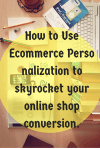 E-commerce Personlization: How to use it to convert your shop visitors