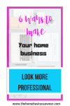 6 ways to make your home business look  more professional