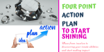 Printable workbook- 4 point action plan to start shining.
