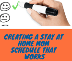 Stay at home mom schedule- How to create one that really works