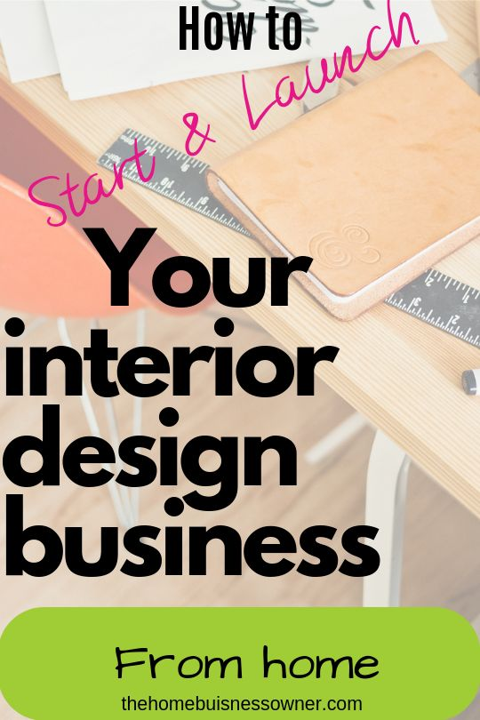 How to start your Interior design business from home.