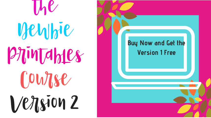 Newbie Printables Business Course. Learn how to make and sell digital printables product.