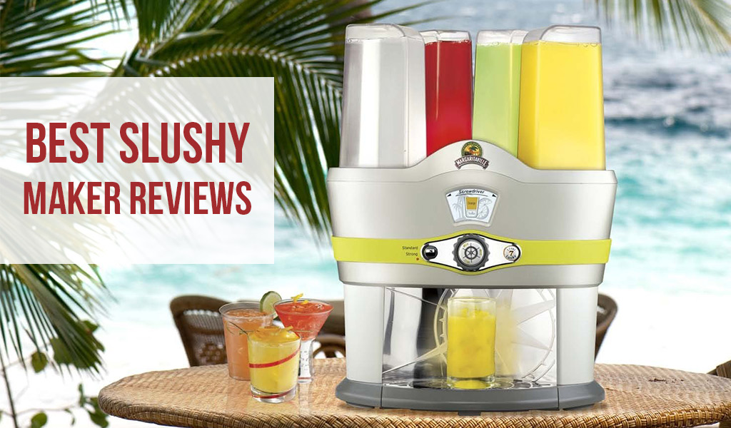 Best Slushy Maker Reviews