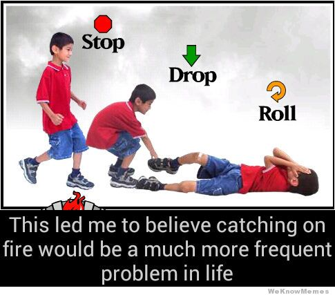 stop-drop-and-roll-this-led-me-to-believe-catching-on-fire