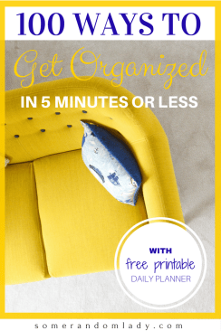 100 Ways to Get Organized in 5 Minutes or less