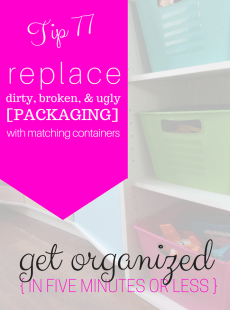 Home organization ideas. Replace that ugly packaging with matching containers!