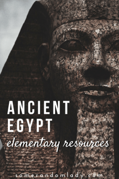 Ancient Egypt elementary resources for lesson plans and homeschool unit studies