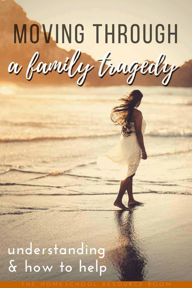 Moving through a family tragedy. Understanding and how to help.