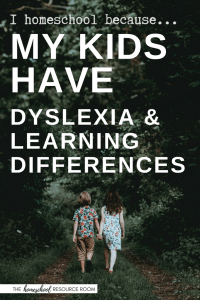 I homeschool because: My kids have dyslexia and learning differences. A look into the life of homeschool mom, Kim, and her reasons behind choosing to homeschool her children.