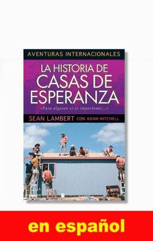La Historia De Casas De Esperanza by Sean Lambert