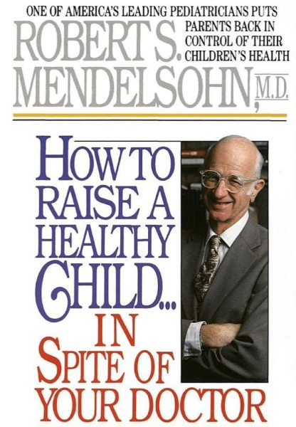 Want an altervative perspective on kids' health from a renowned pediatrician? Get this book!