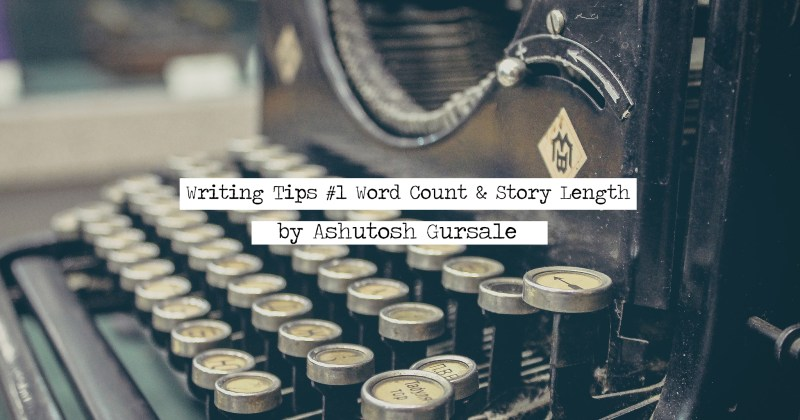Writing tips #1(Word Count and Story Length)