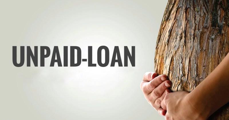 Unpaid Loan