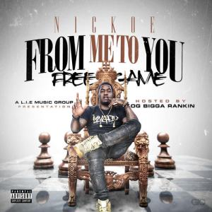 "Nickoe Feed The Streets with his Mixtape ""From Me To You"" Hosted by Bigga Rankin"