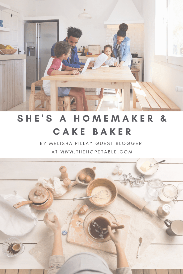 Inspiring blog post based n the proverbs 31 woman, by Melsiha Pillay called She's a home maker and cake baker o The Hope Table blog, a Christian blog for christian by Christian Women, founded by Shovorne Adams