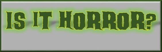 Is it horror