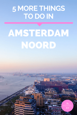 5 More Things to do in Amsterdam Noord Pin
