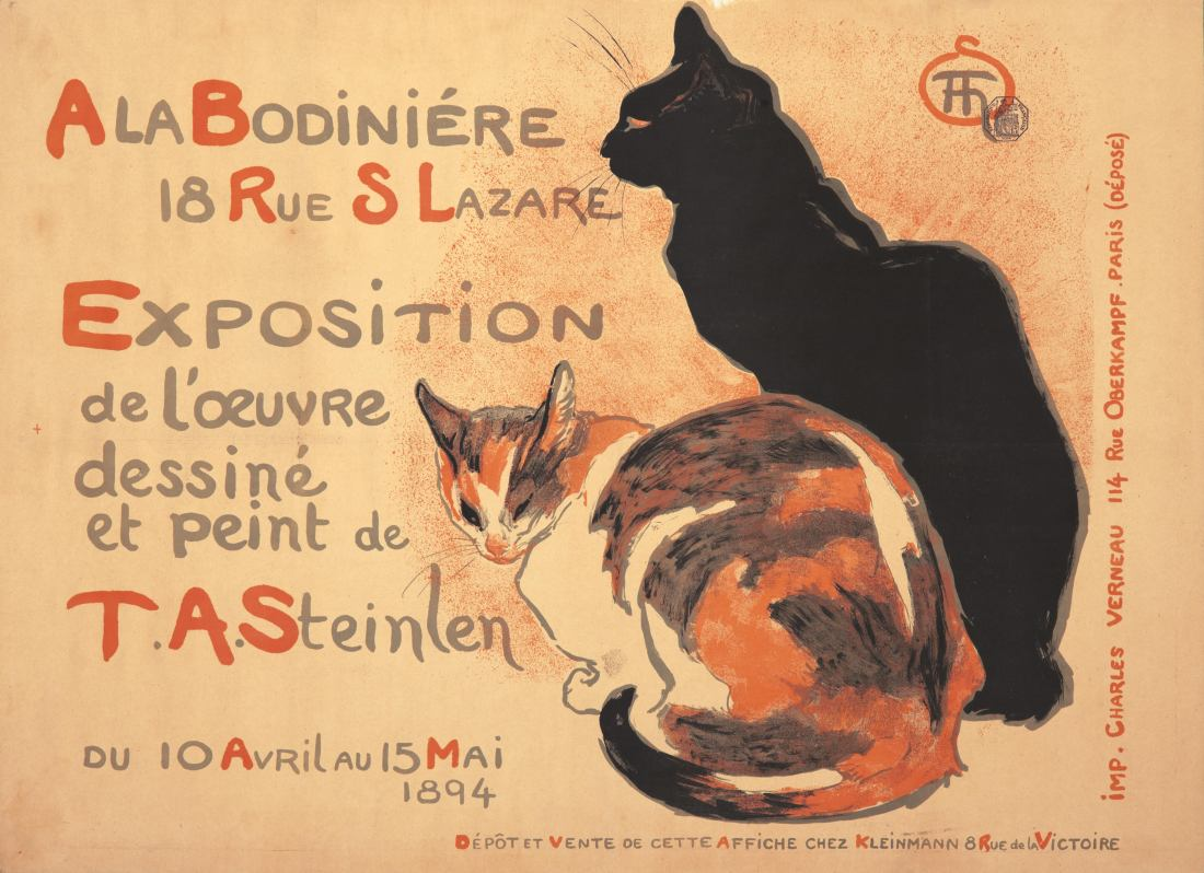 The completed version of the 1894 Théophile-Alexandre Steinlen poster, advertising his first gallery show. It features a calico cat and a black cat, both seated.
