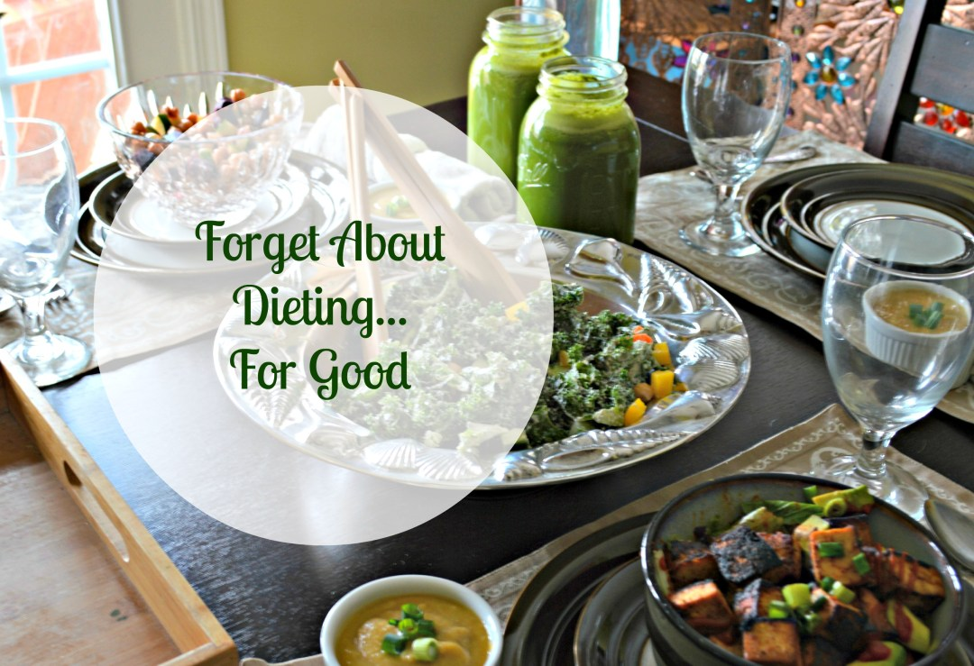 Forget Dieting