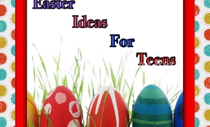 Easter ideas for teens