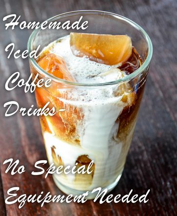 Homemade Iced Coffee Drinks. And you don't need to buy any special equipment. Save money, indulge whenever you want. Just like Starbucks, but cheaper.