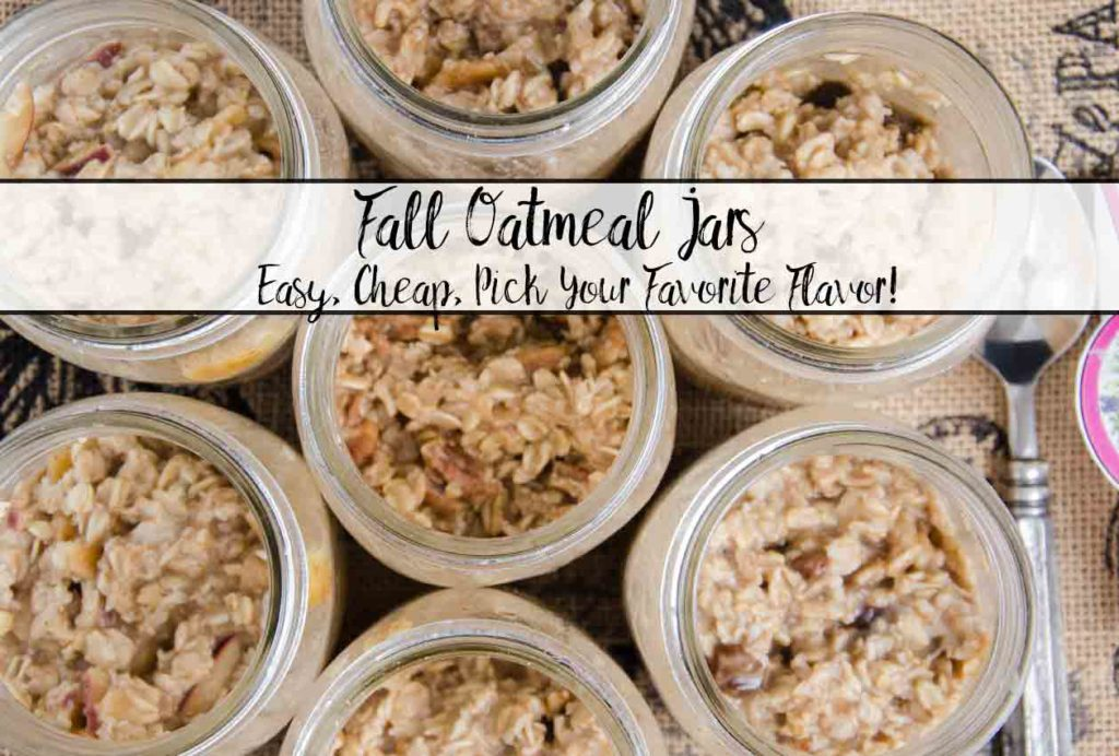 Fall Oatmeal Jars: Cheap, easy, pick your favorite flavors- over 15 options!. Calorie counts included. And free printable!