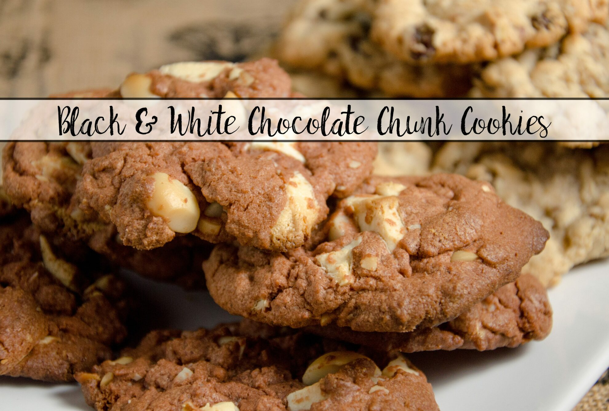Black and white chocolate chunk cookies: decadent, soft, moist. Chocolate base with white chocolate chunks and macadamia nuts. & Tips on the perfect cookie.