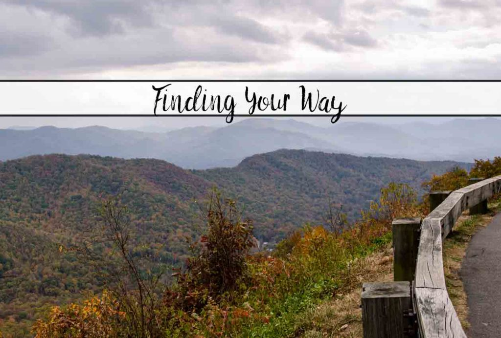 Finding Your Way. How to find your way back to the important things when you lose your way. Focusing on what happened and how to fix it.