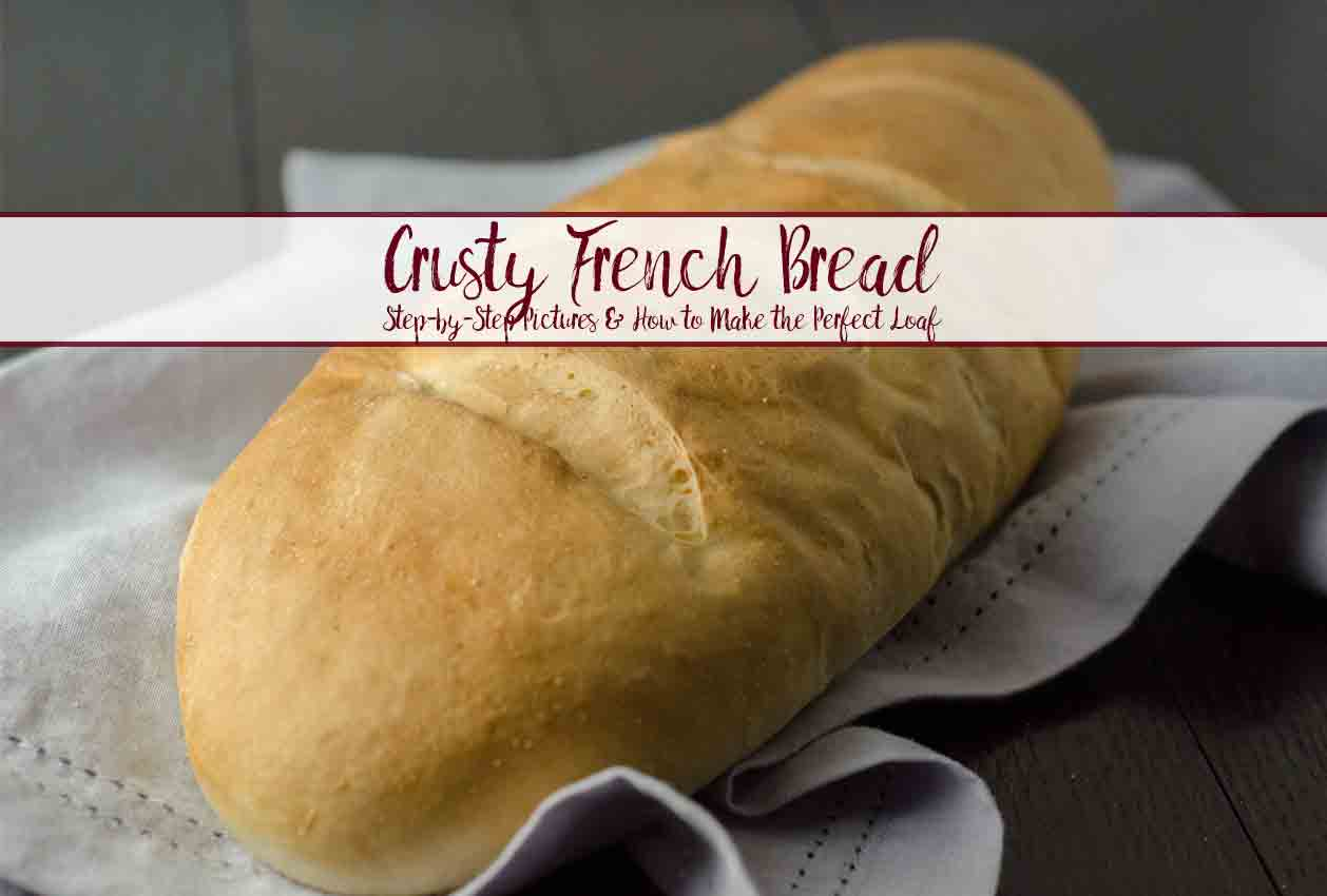 How to Bake the Perfect Loaf of French Bread