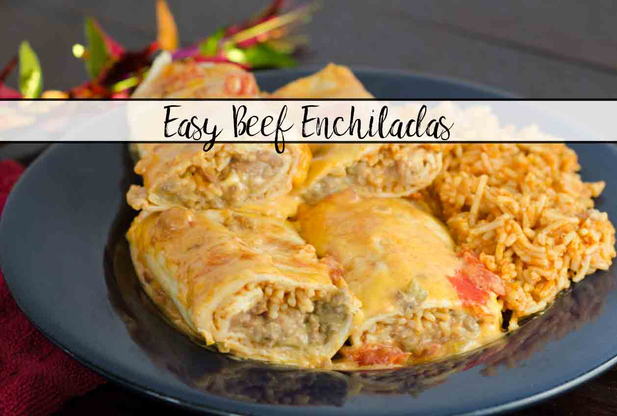 Easy Beef and Rice Enchiladas