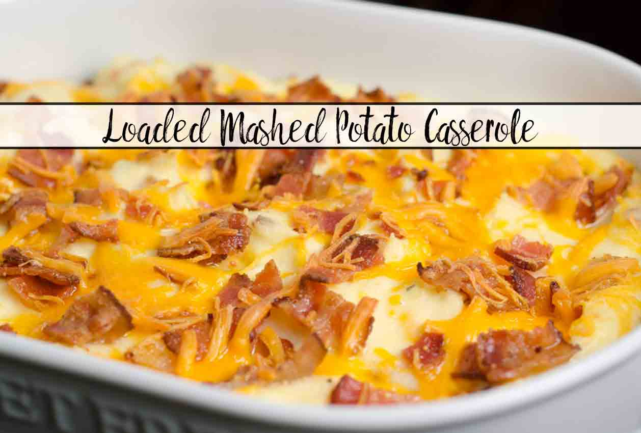Loaded Mashed Potato Casserole: Take Potatoes to the Next Level