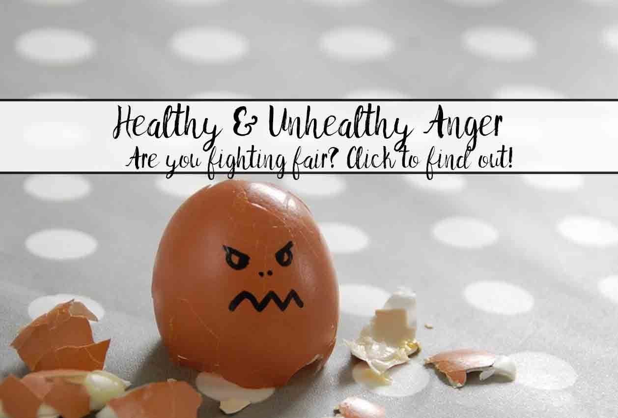 Healthy Anger and Unhealthy Anger in Relationships