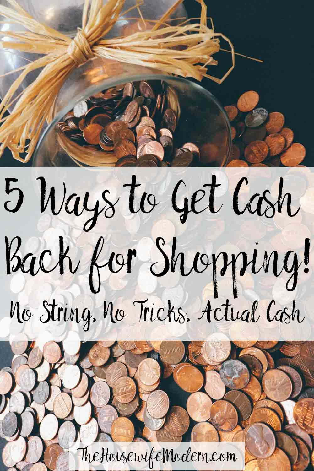 How to get cash back for shopping. No strings, no tricks…actual cash. 5 ways to get cash back for shopping and exactly how they work.