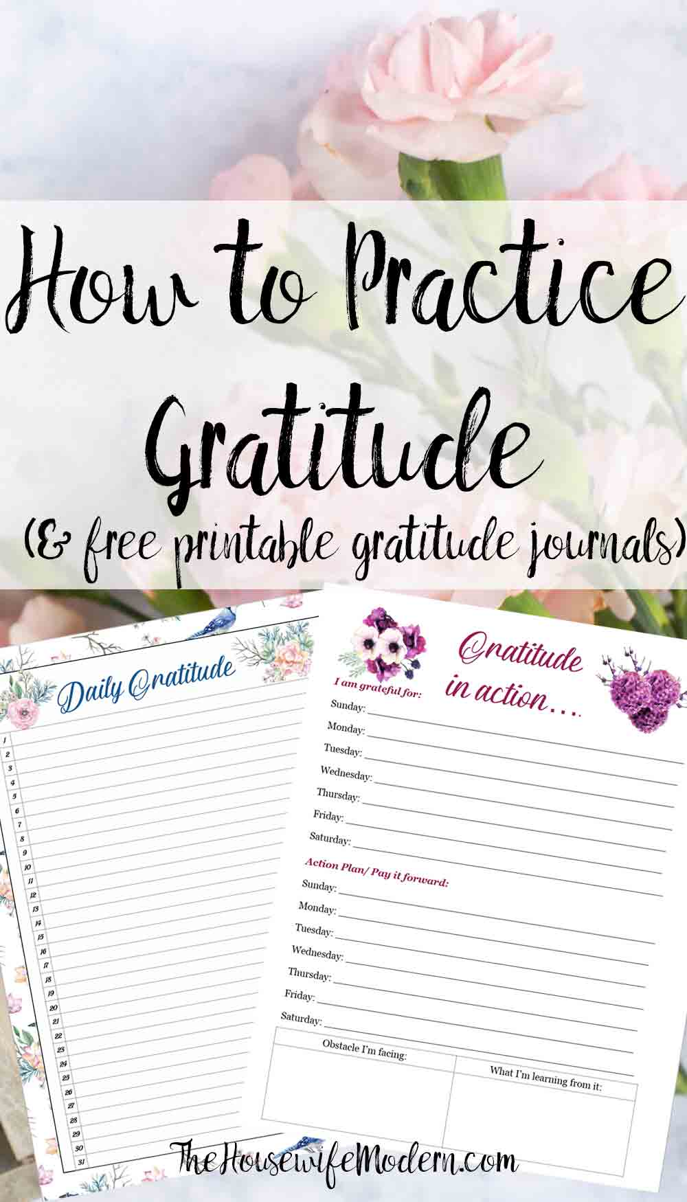 How to practice gratitude. Practical steps and instructions. Why gratitude should be part of your daily life. Plus free printable daily gratitude journal (2 designs).
