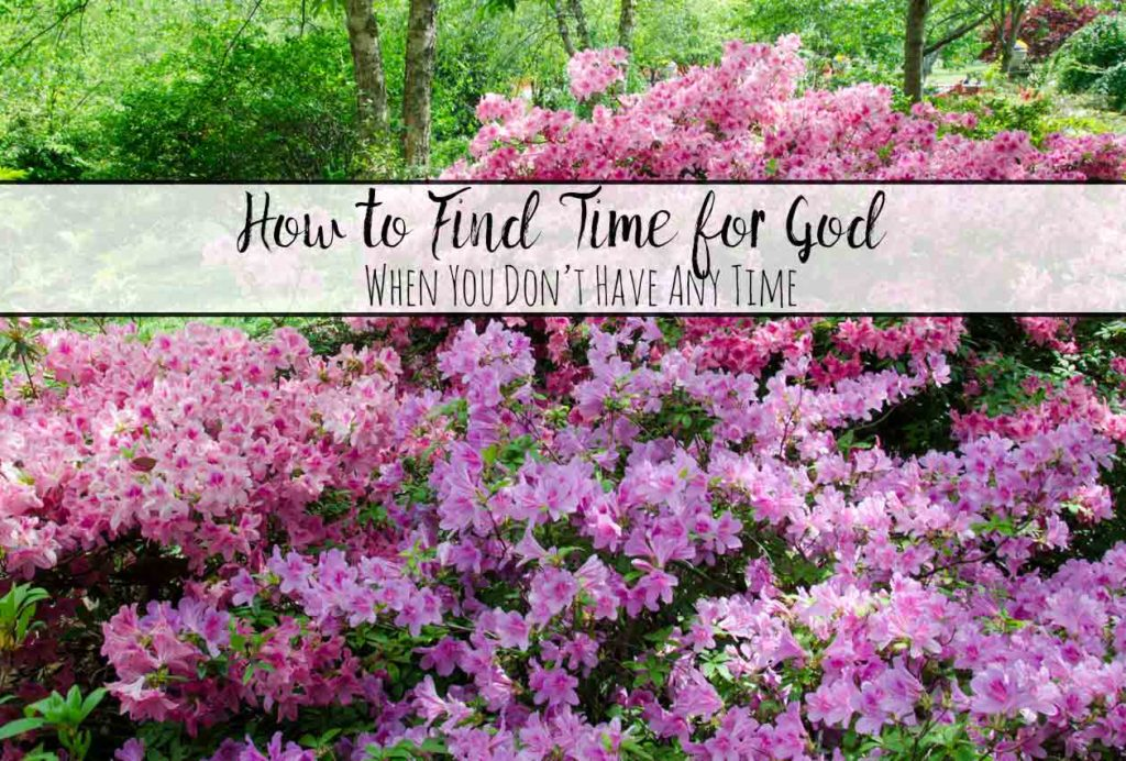How to Find Time for God When You Don't Have Any Time. 9 ways to spend time alone with God even when your schedule is overwhelming.