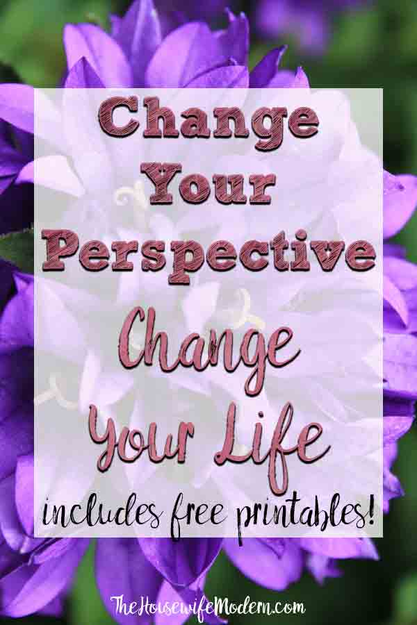 Change Your Perspective, Change Your Life. 11 ways your can change your perspective, along with concrete action steps you can take. Free printables included! #change #changeyourlife #life #perspective