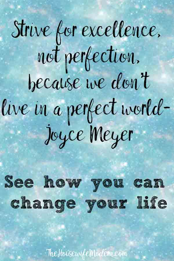 Strive for Excellence, Not Perfection: Can this change your life? The difference between excellence and perfection. Which works and why. Action steps to take to help you strive for excellence. #excellence #perfectionism #perfectionist #life