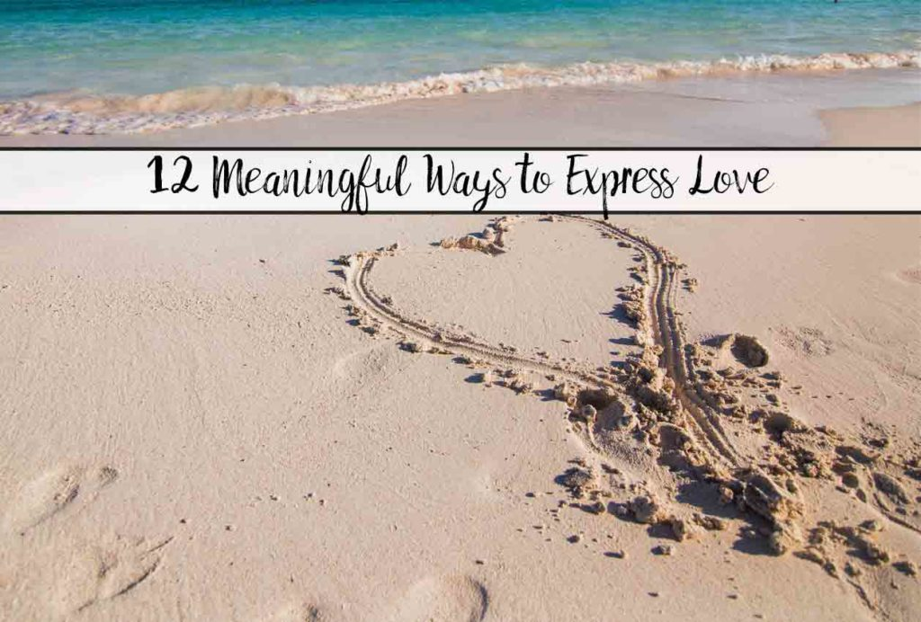 "12 Meaningful Ways to Express Love. Effective ways of expressing your love. Saying ""I Love You"" means more than the words!"