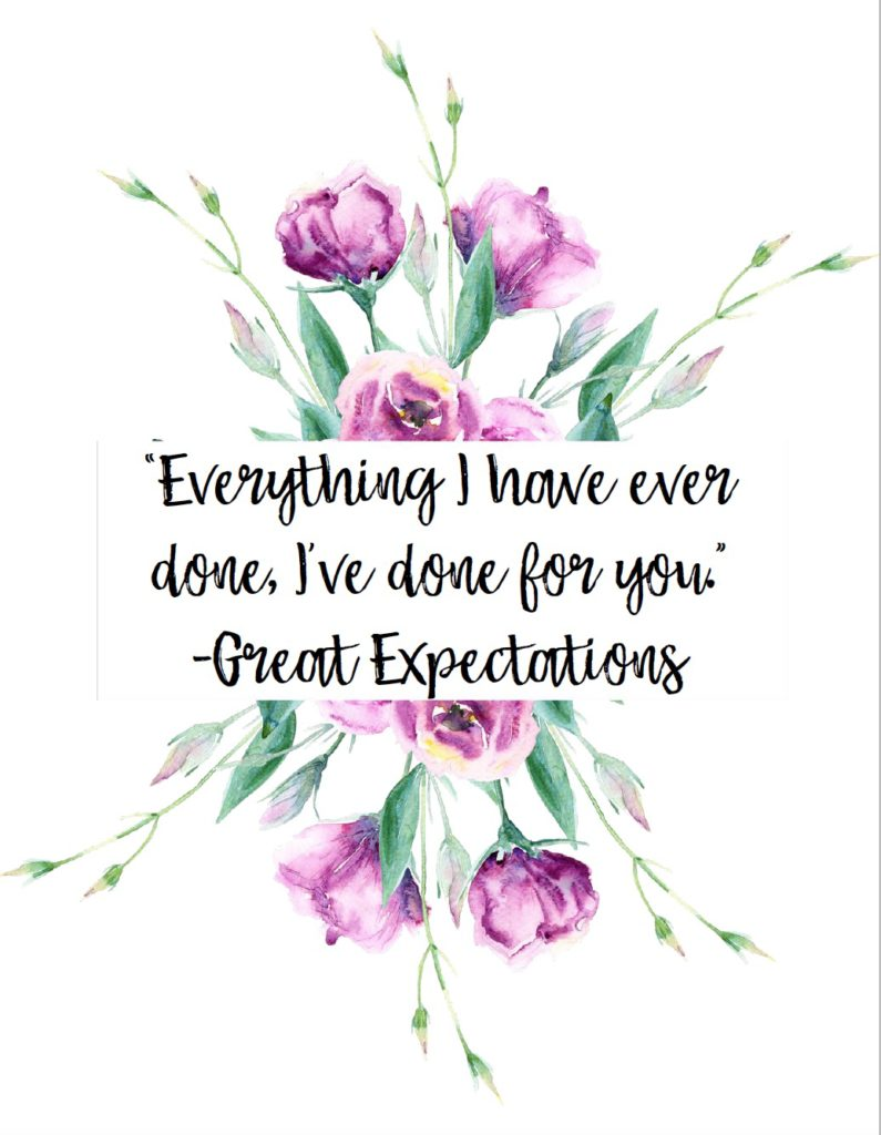 "Free Printable Romantic Movie Quotes: 6 Designs. ""Everything I have ever done, I've done for you."" from Great Expectations"
