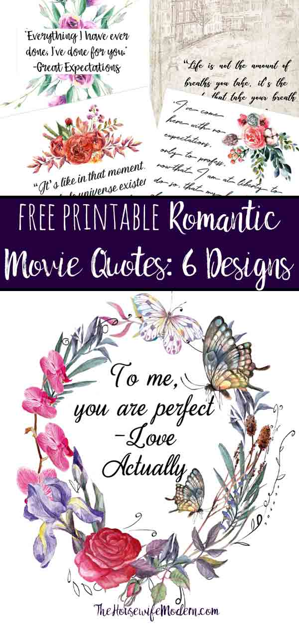 Free Printable Romantic Movie Quotes. 6 fabulous designs that highlight romantic quotes you'll love. Great for wall art or slipping into your planner. #printable #freeprintable #romance #romanticquotes