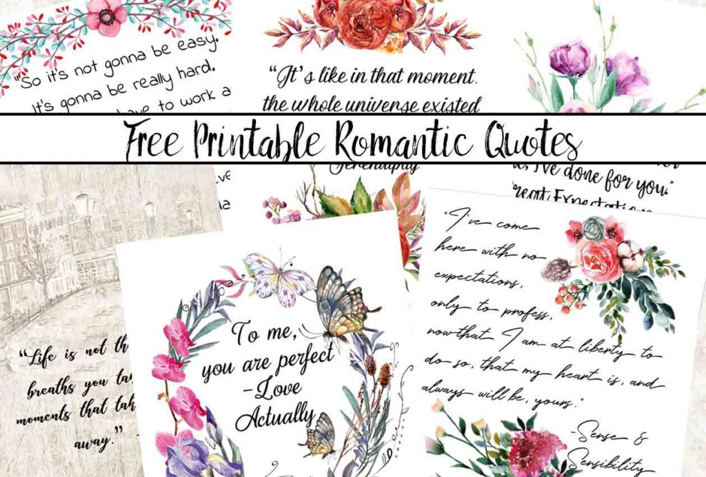 Free Printable Romantic Movie Quotes. 6 fabulous designs that highlight romantic quotes you'll love. Great for wall art or slipping into your planner.